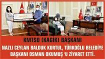 Başkan Okumuş'a,KAGİK Başkanı Balduk'tan Ziyaret